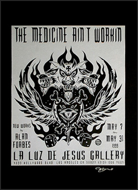 Alan Forbes The Medicine Ain't Workin Exhibition Poster Poster