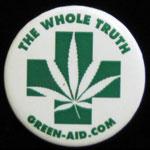 Cannabis Marijuana The Whole Truth Button Pin