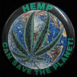 Cannabis Marijuana Hemp Can Save The Planet Button Pin