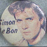 Simon Le Bon of Duran Duran Button Pin