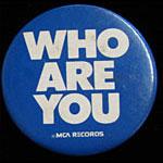 The Who - Are You MCA Records Promo Button Pin