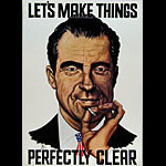 Richard Nixon Let's Make Things Perfectly Clear Poster